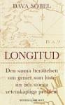 Longitud: Den sanna berättelsen om geniet som löste sin tids största vetenskapliga problem - Dava Sobel, Margareta Eklöf