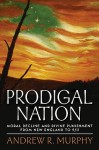 Prodigal Nation: Moral Decline and Divine Punishment from New England to 9/11 - Andrew R. Murphy
