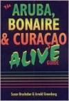 Aruba, Bonaire & Curacao Alive! - Susan Brushaber, Arnold Greenberg