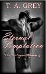 Eternal Temptation - T.A. Grey