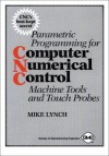 Parametric Programming for Cnc Machine Tools and Touch Probes - Mike Lynch