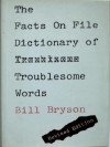 The Facts on File Dictionary of Troublesome Words - Bill Bryson