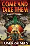 Come and Take Them - Tom Kratman
