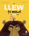 Y Llew Tu Mewn / The Lion Inside (Welsh Edition) - Rachel Bright, Jim Field, Eurig Salisbury