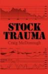 Stock Trauma - Craig McDonough
