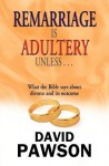 Remarriage Is Adultery Unless - David Pawson