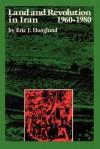 Land and Revolution in Iran, 1960-1980 - Eric J. Hooglund
