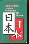 Capitalisme, société et culture au Japon - Bernard Bernier