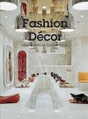 Fashion Decor: New Interiors for Concept Shops - Gingko Press
