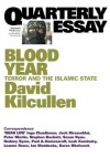 Blood Year: Terror and the Islamic State (Quarterly Essay) - David Kilcullen