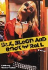 Sex, Blood and Rock 'n' Roll - Kimberly Warner-Cohen