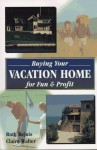 Buying Your Vacation Home for Fun and Profit: For Fun and Profit - Ruth Rejnis, Claire Walter