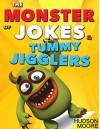 Kids Books : The MONSTER book of > FUNNY JOKES & Kids BRAIN Games - Jokes For Kids - Best Jokes 2016 (Jokes For Children, Kids Jokes, Kids Joke Books) - Hudson Moore
