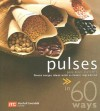 Pulses in 60 Ways: Great Recipe Ideas with a Classic Ingredient - Marshall Cavendish Cuisine