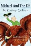 Michael & the Elf - Kathryn Sullivan, Jo Dunningham