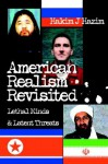 American Realism Revisited: Lethal Minds & Latent Threats - Hakim J. Hazim