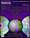 Mastering Windows 95: Internet Edition [With Book on CD, Windows Explorer Browser Software] - Robert Cowart