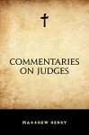 Commentaries on Judges - Matthew Henry