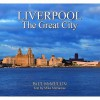 Liverpool the Great City - Paul McMullin