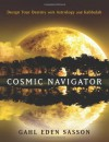 Cosmic Navigator: Design Your Destiny With Astrology and Kabbalah - Gahl Sasson