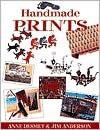 Handmade Prints - Anne Desmet, Jim Anderson