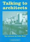Talking to Architects - Colin Ward