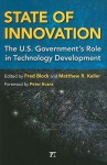 State of Innovation: The U.S. Government's Role in Technology Development - Fred L. Block, Matthew R. Keller
