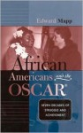 African Americans and the Oscar: Seven Decades of Struggle and Achievement - Edward Mapp