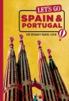 Let's Go Spain & Portugal: The Student Travel Guide - Harvard Student Agencies, Inc.