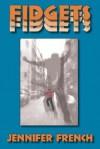 Fidgets - Jennifer French