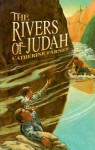 The Rivers of Judah - Catherine Farnes