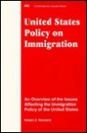 United States Policy On Immigration: An Overview Of The Issues Affecting The Immigration Policy Of The United States - Robert C. Rowland