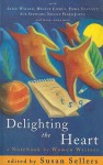 Delighting the Heart: A Notebook of Women Writers - Susan Sellers