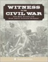Witness to the Civil War - Jim Lewin, James Barber, Stuart Murray, P.J. Huff