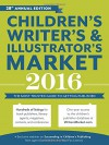 Children's Writer's & Illustrator's Market 2016: The Most Trusted Guide to Getting Published - Chuck Sambuchino