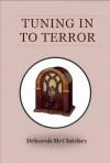 Tuning in to Terror - Deborah McClatchey