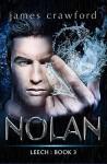Nolan: Leech Book 3 (Volume 3) - James Crawford