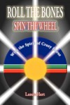 Roll the Bones, Spin the Wheel, with the Spirit of Crazy Horse - Lance Hart, Julie Adair King