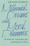 Millennial Dreams & Moral Dilemmas - Michael Pearson