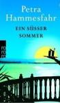 Ein Süßer Sommer - Petra Hammesfahr