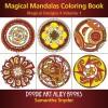 Magical Mandalas Coloring Book: Magical Designs (Doodle Art Alley Books) (Volume 1) - Samantha Snyder