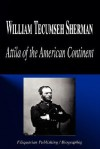 William Tecumseh Sherman - Attila of the American Continent (Biography) - Biographiq
