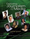 Exploring Journalism and the Media [With CDROM] - Lorrie Lynch