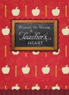 Words to Warm a Teacher's Heart - Joanie Garborg