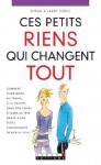 Ces petits riens qui changent tout (DEVELOPPEMENT P) (French Edition) - Susan Terkel, Larry Terkel