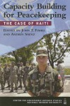 Capacity Building for Peacekeeping: The Case of Haiti - John T. Fishel