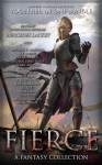 Fierce: A Fantasy Collection - Mercedes Lackey, Michael G. Manning, K.F. Breene, Morgan Rice, Michael James Ploof, Daniel Arenson, Kate Sparkes, David Adams, Amy Raby, C. Greenwood, David Dalglish, K.J. Colt, Shae Ford, Endi Webb, Terah Edun, Michael Wallace