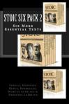 Stoic Six Pack 2 - Seneca, Musonius Rufus, Hierocles, Marcus Aurelius, Diogenes Laërtius, Damian Stevenson, James Blake, Thomas Taylor