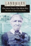 One More Valley, One More Hill: The Story of Aunt Clara Brown (Landmark Books) - Linda Lowery