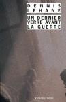 Un Dernier verre avant la guerre (Rivages/Noir) (French Edition) - Dennis Lehane